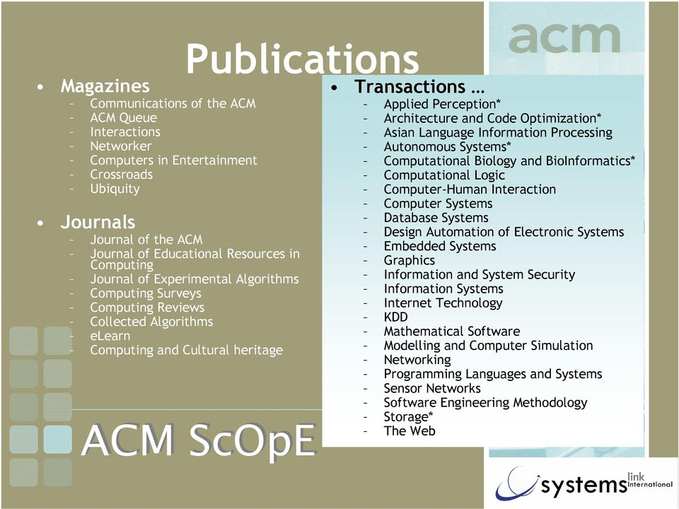 Architecture and Code Optimization* Asian Language Information Processing Autonomous Systems* Computational Biology and BioInformatics* Computational Logic Computer-Human Interaction Computer Systems
