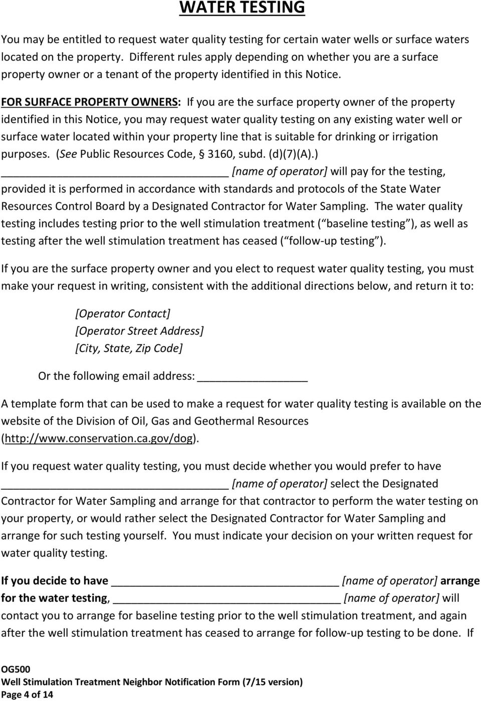 FOR SURFACE PROPERTY OWNERS: If you are the surface property owner of the property identified in this Notice, you may request water quality testing on any existing water well or surface water located