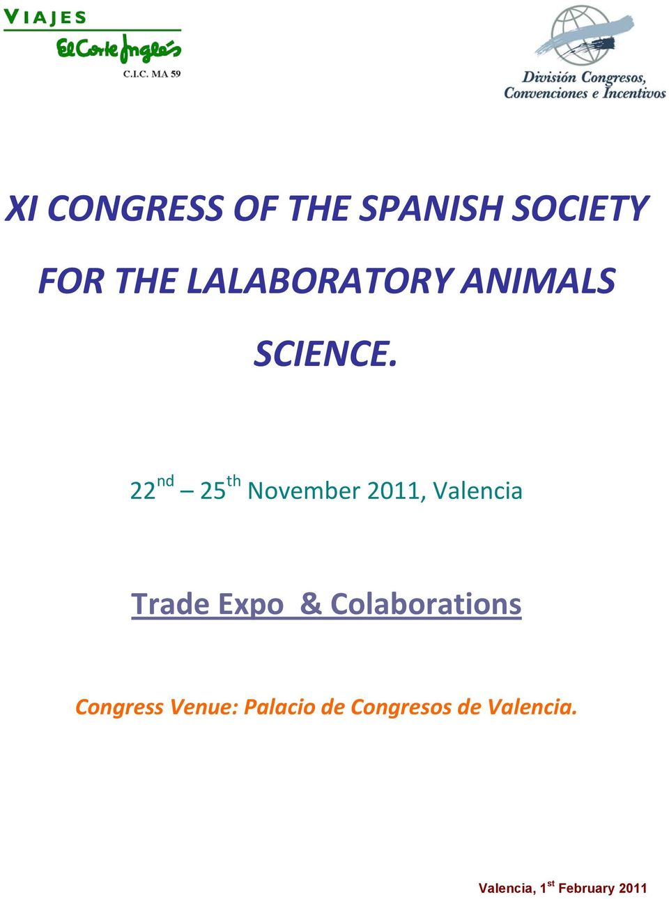 22 nd 25 th November 2011, Valencia Trade Expo &