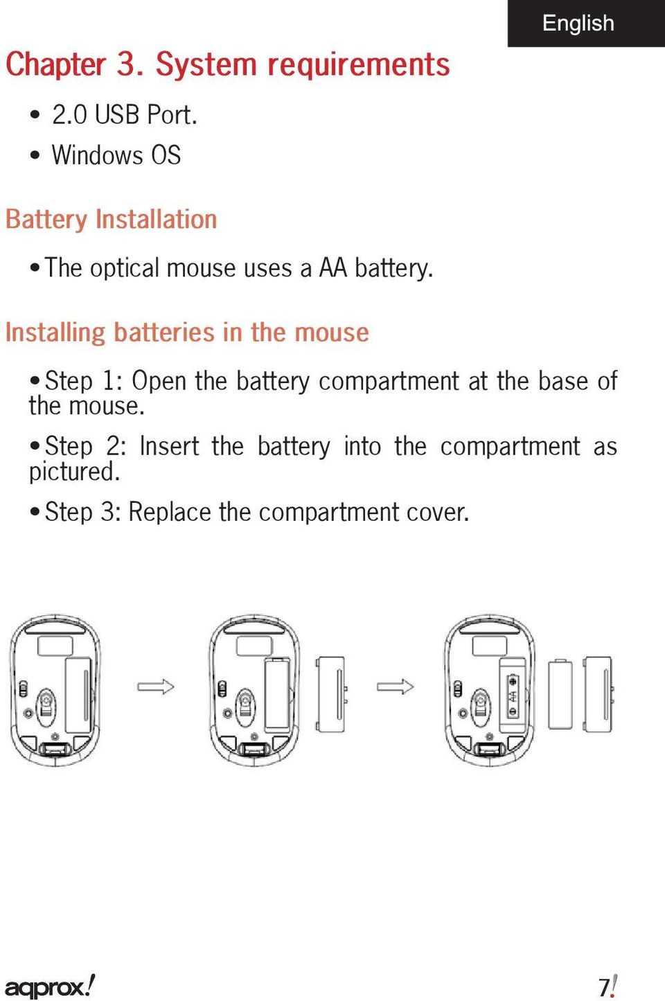 Installing batteries in the mouse Step 1: Open the battery compartment at the