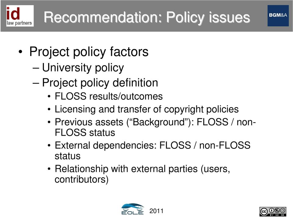 policies Previous assets ( Background ): FLOSS / non- FLOSS status External