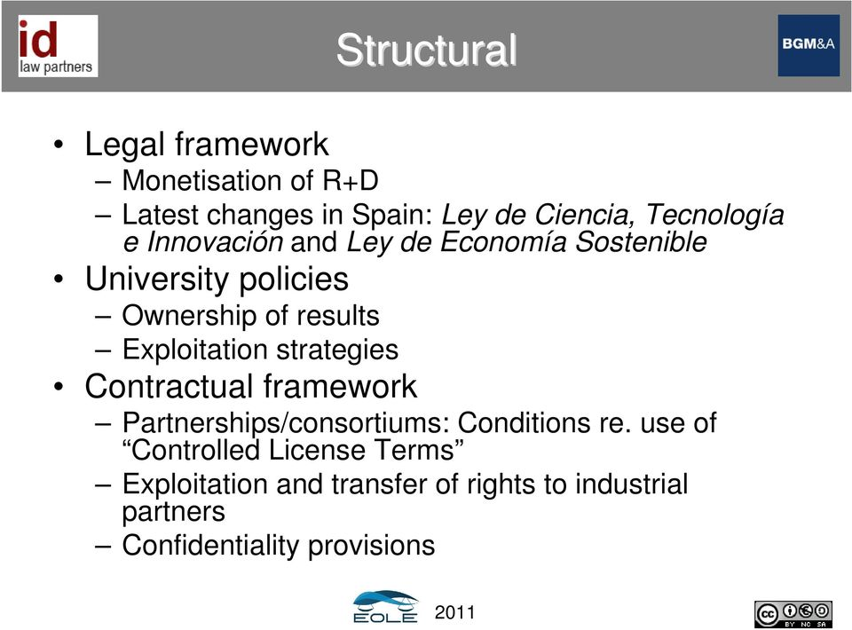 Exploitation strategies Contractual framework Partnerships/consortiums: Conditions re.