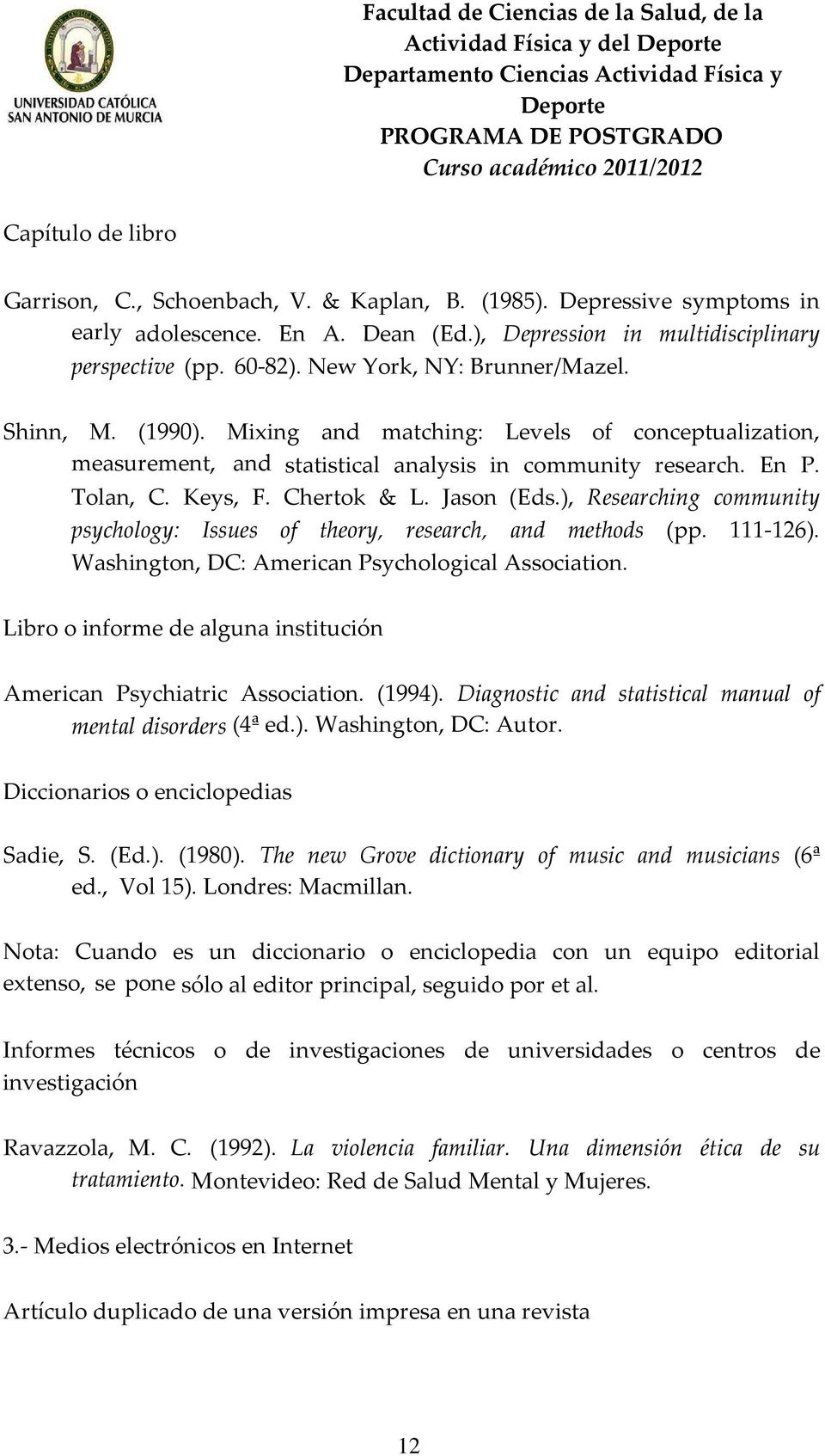 Chertok & L. Jason (Eds.), Researching community psychology: Issues of theory, research, and methods (pp. 111 126). Washington, DC: American Psychological Association.