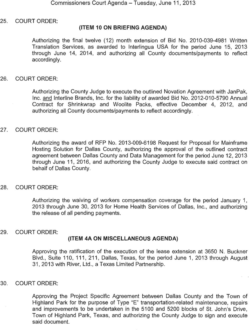 COURT ORDER: Authorizing the County Judge to execute the outlined Novation Agreement with JanPak, Inc. and Interline Brands, Inc. for the liability of awarded Bid No.