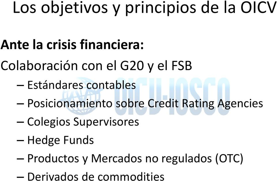 Rating Agencies Colegios Supervisores Hedge Funds