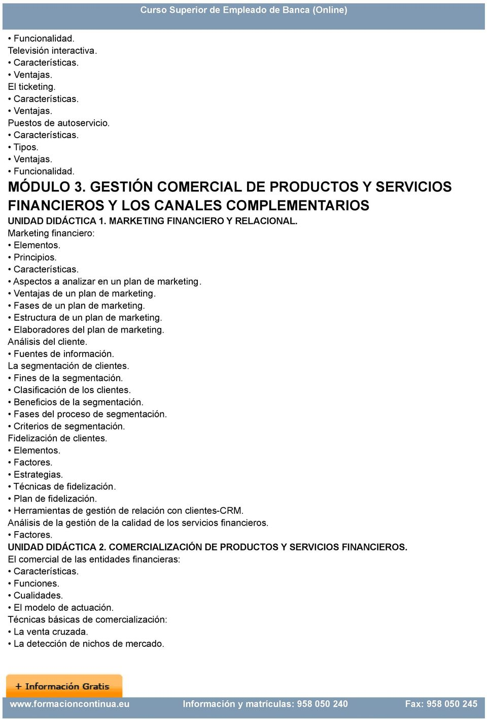 Aspectos a analizar en un plan de marketing. Ventajas de un plan de marketing. Fases de un plan de marketing. Estructura de un plan de marketing. Elaboradores del plan de marketing.