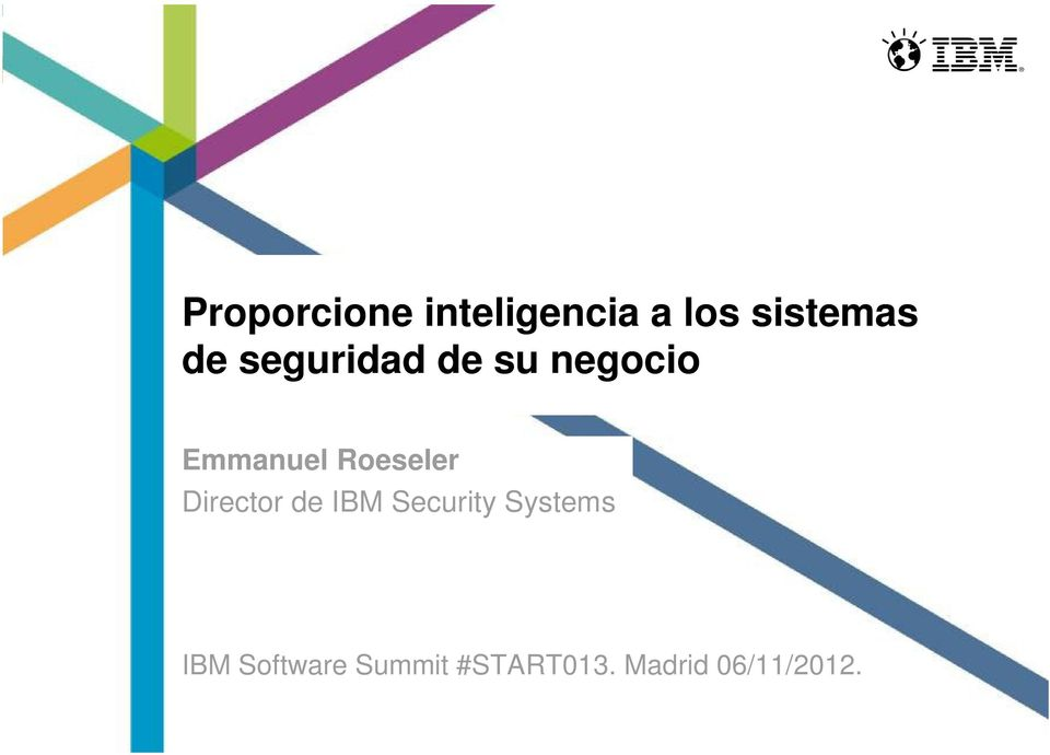 Roeseler Director de IBM Security Systems