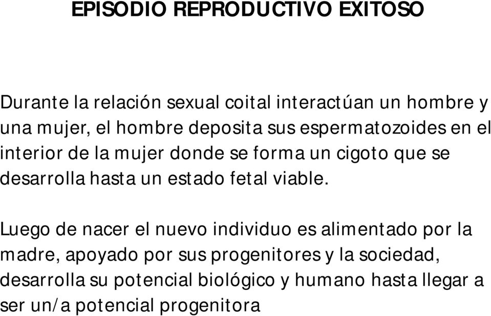 hasta un estado fetal viable.