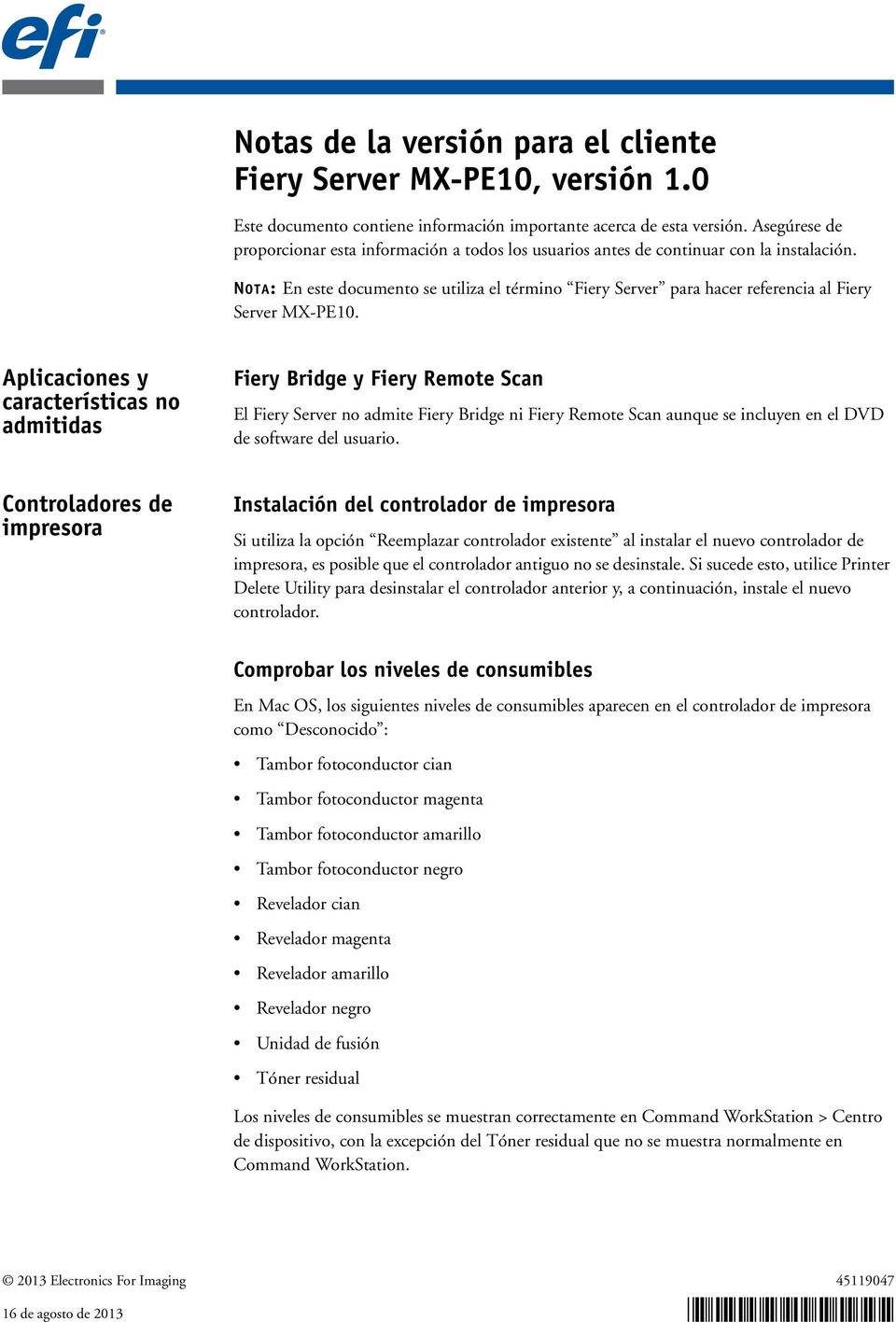 NOTA: En este documento se utiliza el término Fiery Server para hacer referencia al Fiery Server MX-PE10.