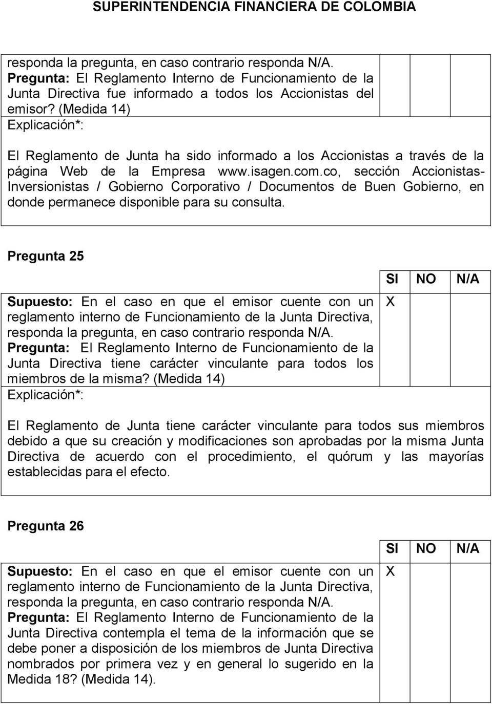 co, sección Accionistas- Inversionistas / Gobierno Corporativo / Documentos de Buen Gobierno, en donde permanece disponible para su consulta.