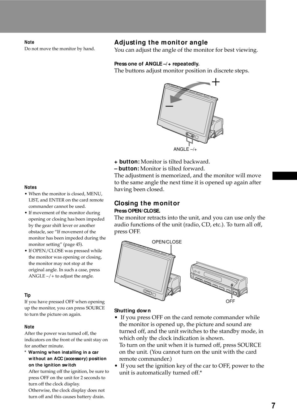 If movement of the monitor during opening or closing has been impeded by the gear shift lever or another obstacle, see If movement of the monitor has been impeded during the monitor setting (page 45).