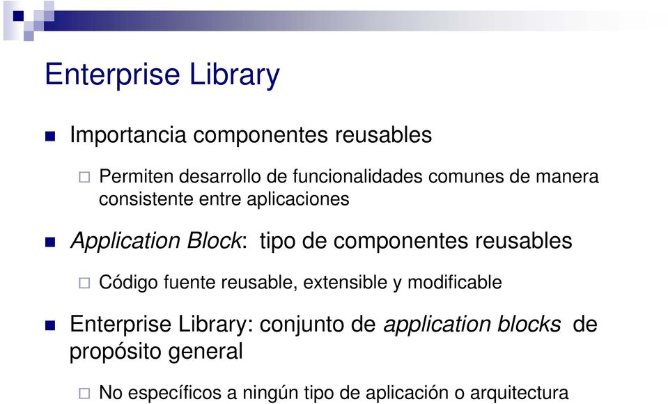 Código fuente reusable, extensible y modificable Enterprise Library: conjunto de