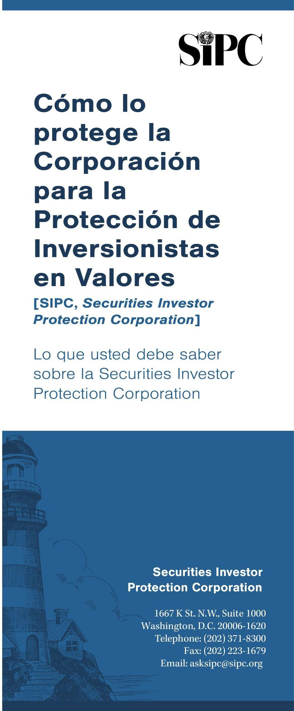Investor Protection Corporation Securities Investor Protection Corporation 1667 K St. N.W.
