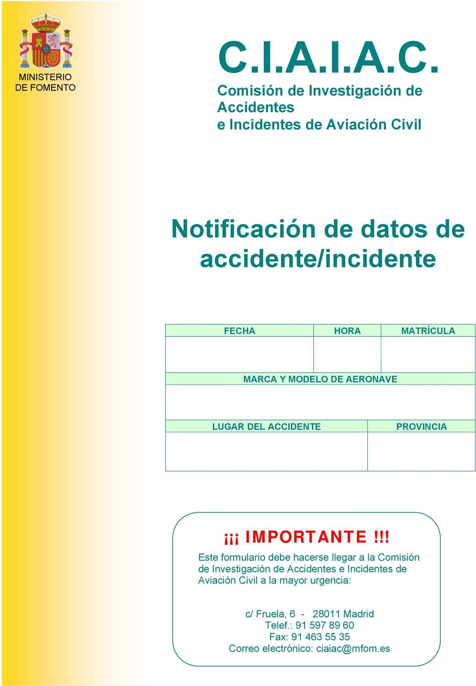 Comisión de Investigación de Accidentes e Incidentes de Aviación Civil Notificación de accidente/incidente