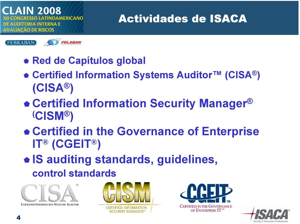 Information Security Manager ( CISM ) Certified in the