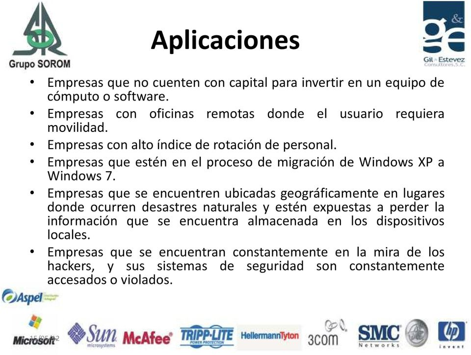 Empresas que estén en el proceso de migración de Windows XP a Windows 7.