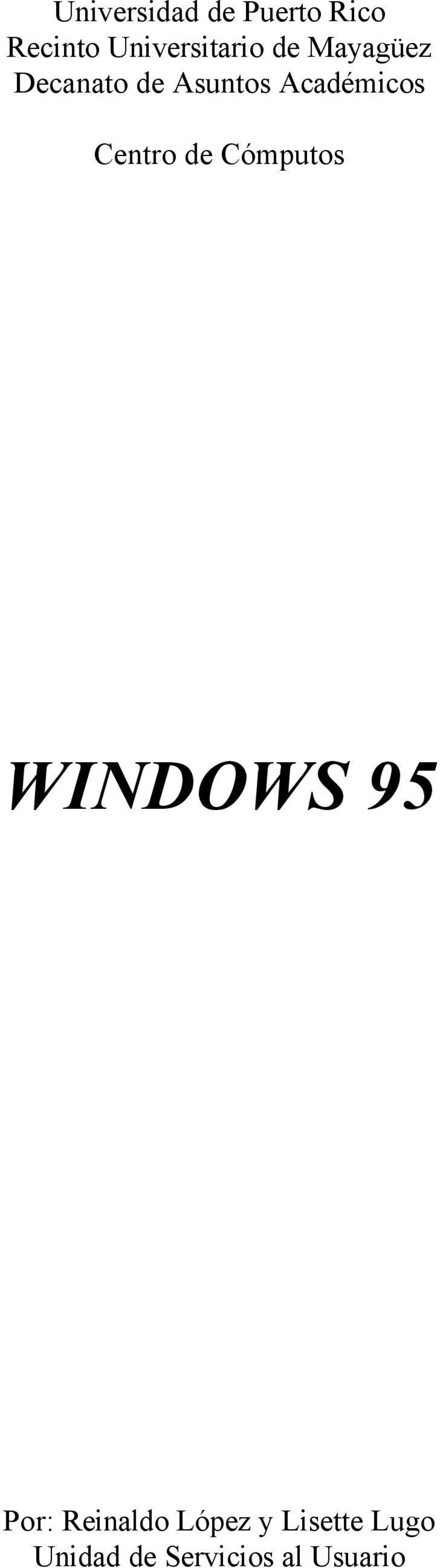 Académicos Centro de Cómputos WINDOWS 95 Por: