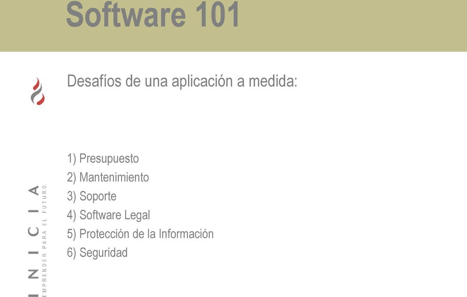 Mantenimiento 3) Soporte 4) Software