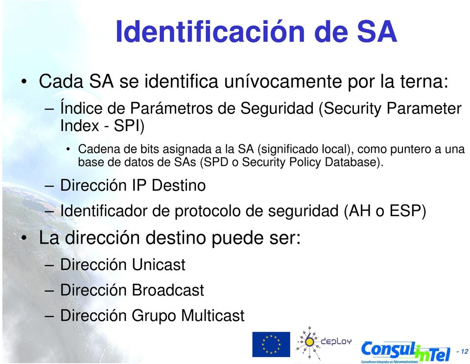 de datos de SAs (SPD o Security Policy Database).
