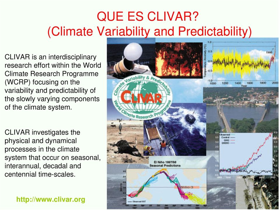 Climate Research Programme (WCRP) focusing on the variability and predictability of the slowly varying