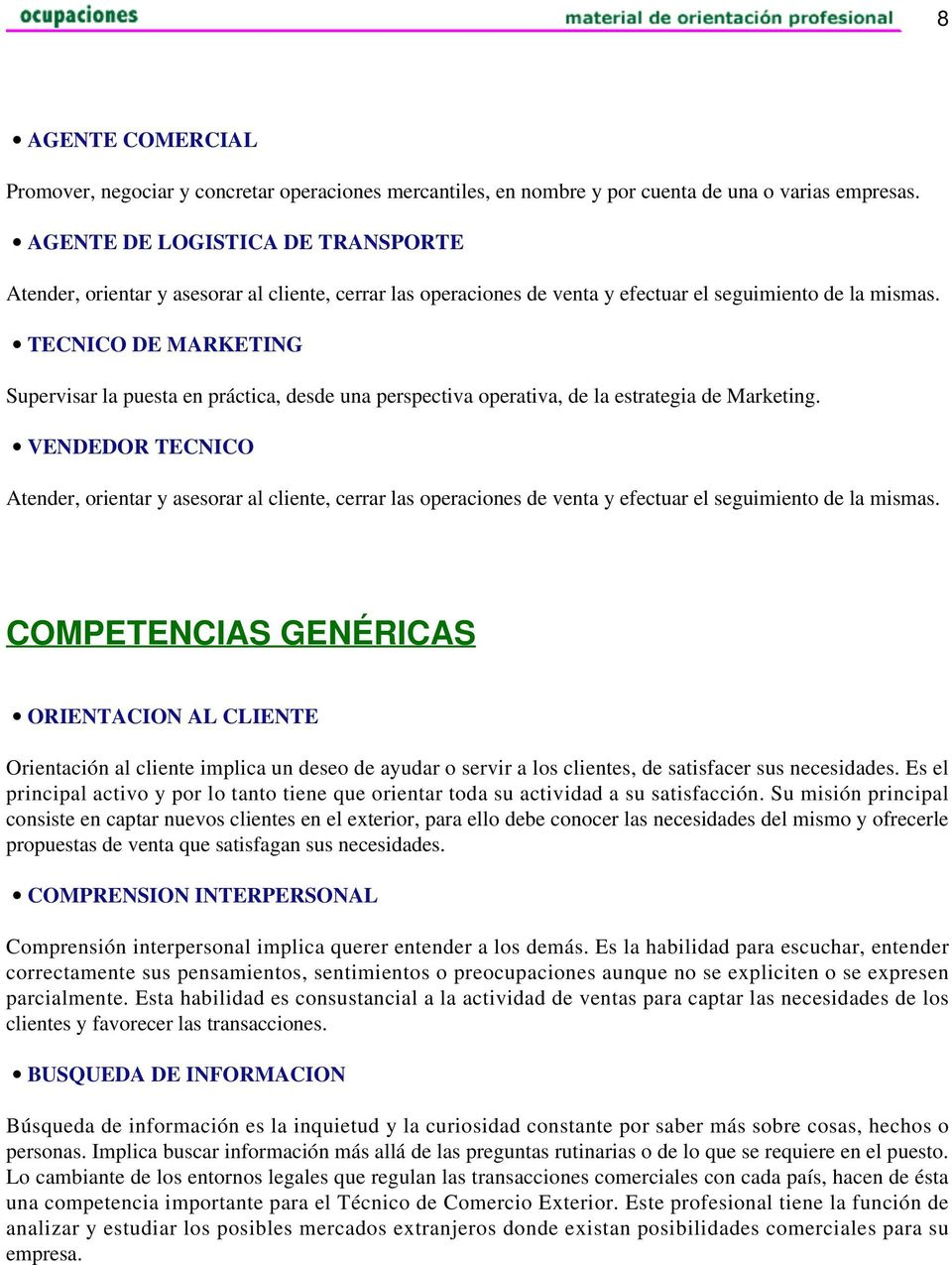 TECNICO DE MARKETING Supervisar la puesta en práctica, desde una perspectiva operativa, de la estrategia de Marketing.