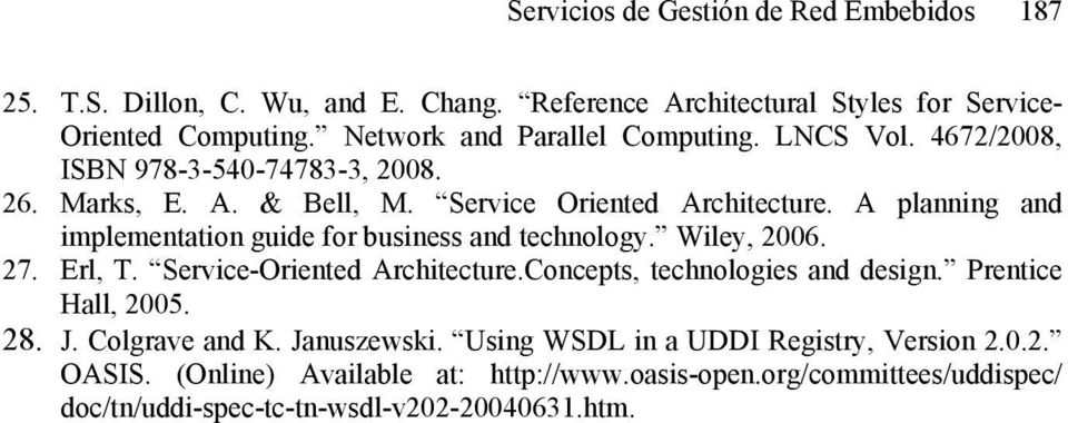 A planning and implementation guide for business and technology. Wiley, 2006. 27. Erl, T. Service-Oriented Architecture.Concepts, technologies and design.