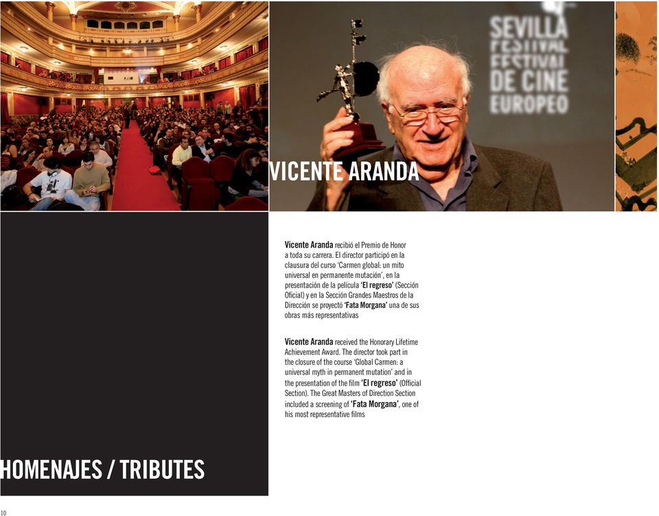 Grandes Maestros de la Dirección se proyectó Fata Morgana una de sus obras más representativas Vicente Aranda received the Honorary Lifetime Achievement Award.