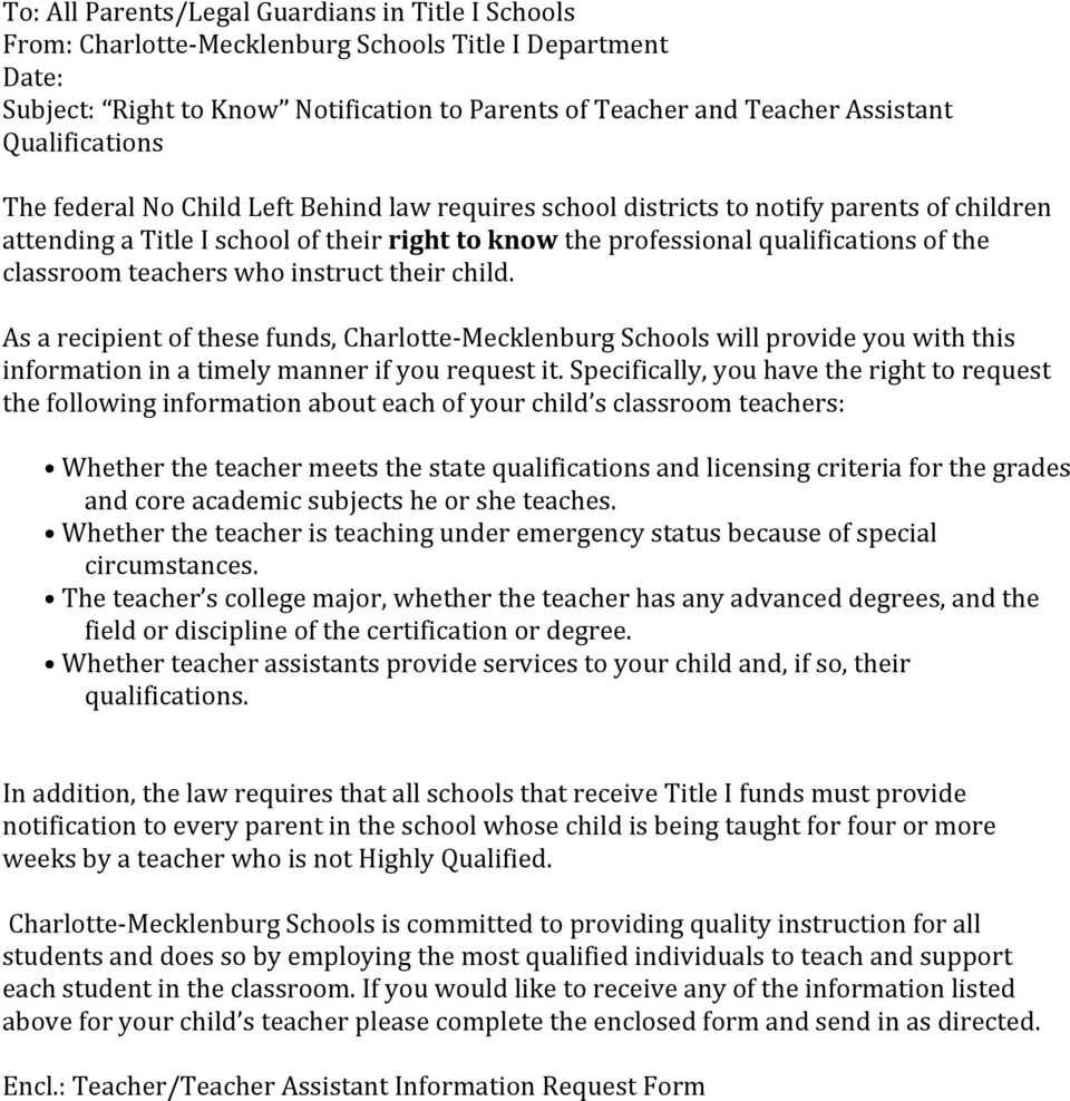 classroom teachers who instruct their child. As a recipient of these funds, Charlotte-Mecklenburg Schools will provide you with this information in a timely manner if you request it.