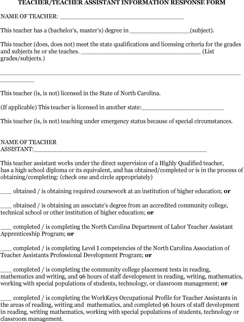 ) This teacher (is, is not) licensed in the State of North Carolina.