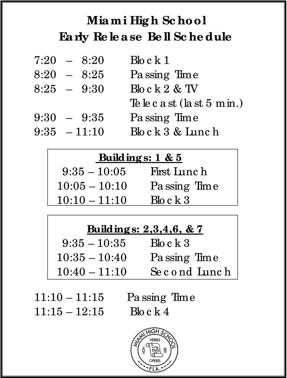 ) 9:30 9:35 Passing Time 9:35 11:10 Block 3 & Lunch Buildings: 1 & 5 9:35 10:05 First Lunch 10:05
