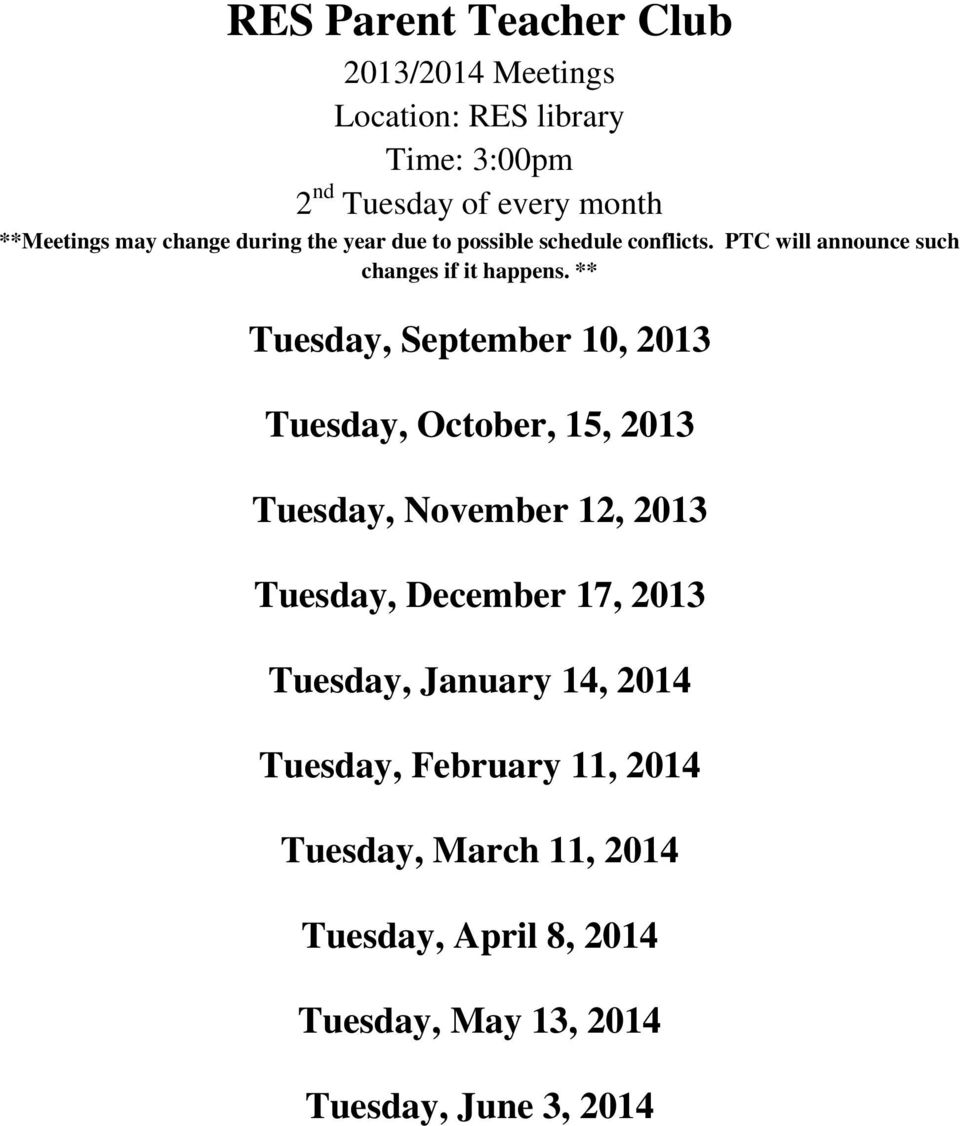 ** Tuesday, September 10, 2013 Tuesday, October, 15, 2013 Tuesday, November 12, 2013 Tuesday, December 17, 2013 Tuesday,