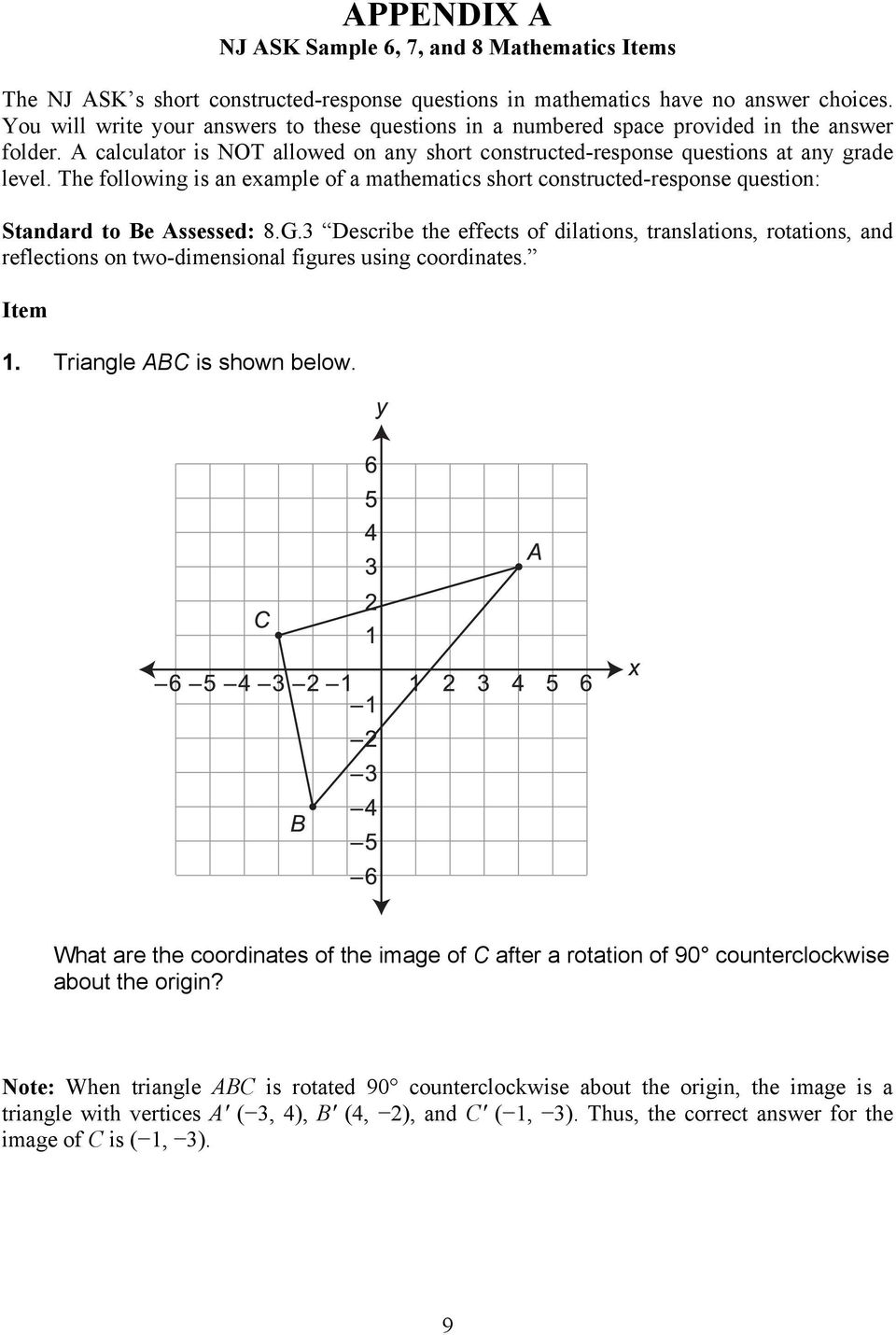 The following is an example of a mathematics short constructed-response question: Standard to Be Assessed: 8.G.