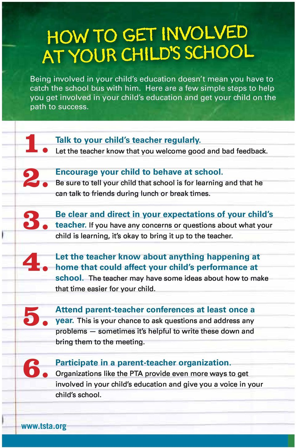 Talk to your child s teacher regularly. 2. Encourage your child to behave at school. 3.