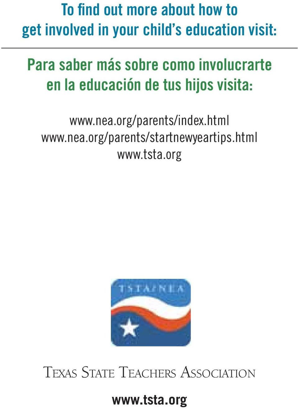 educación de tus hijos visita: www.nea.org/parents/index.