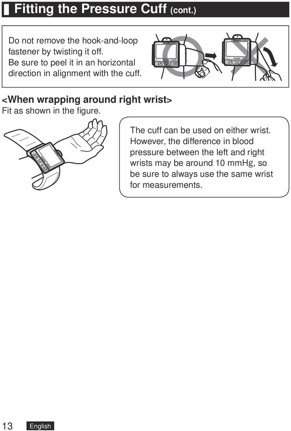 <When wrapping around right wrist> Fit as shown in the figure. The cuff can be used on either wrist.