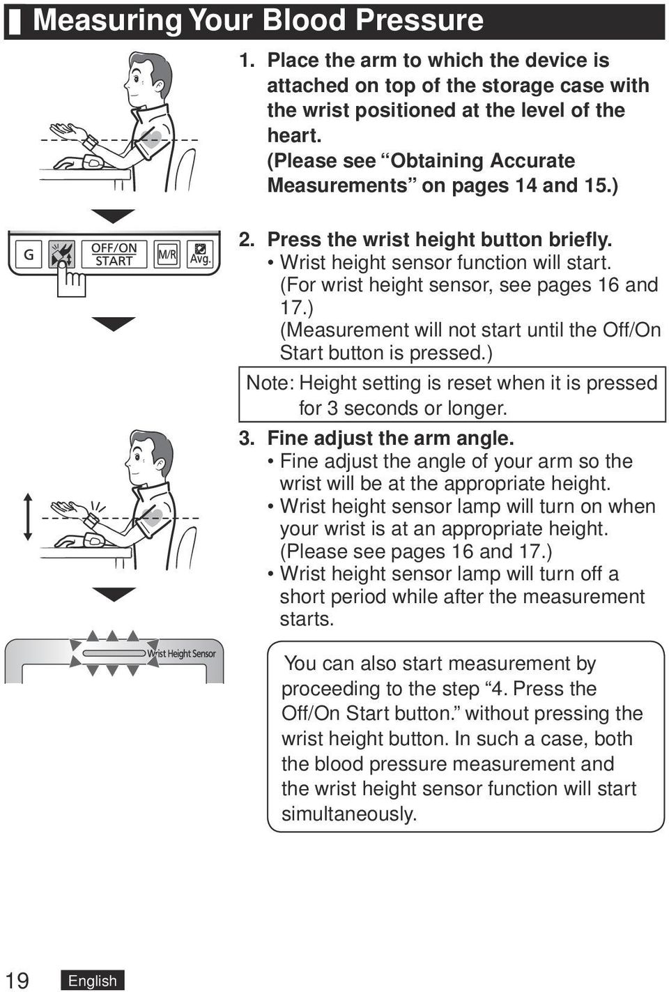 ) (Measurement will not start until the Off/On Start button is pressed.) Note: Height setting is reset when it is pressed for 3 seconds or longer. 3. Fine adjust the arm angle.