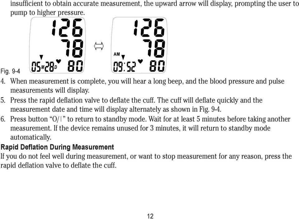 The cuff will deflate quickly and the measurement date and time will display alternately as shown in Fig. 9-4. 6. Press button O/ to return to standby mode.