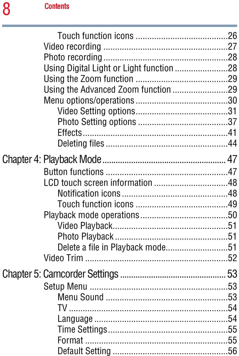 ..44 Chapter 4: Playback Mode... 47 Button functions...47 LCD touch screen information...48 Notification icons...48 Touch function icons...49 Playback mode operations.