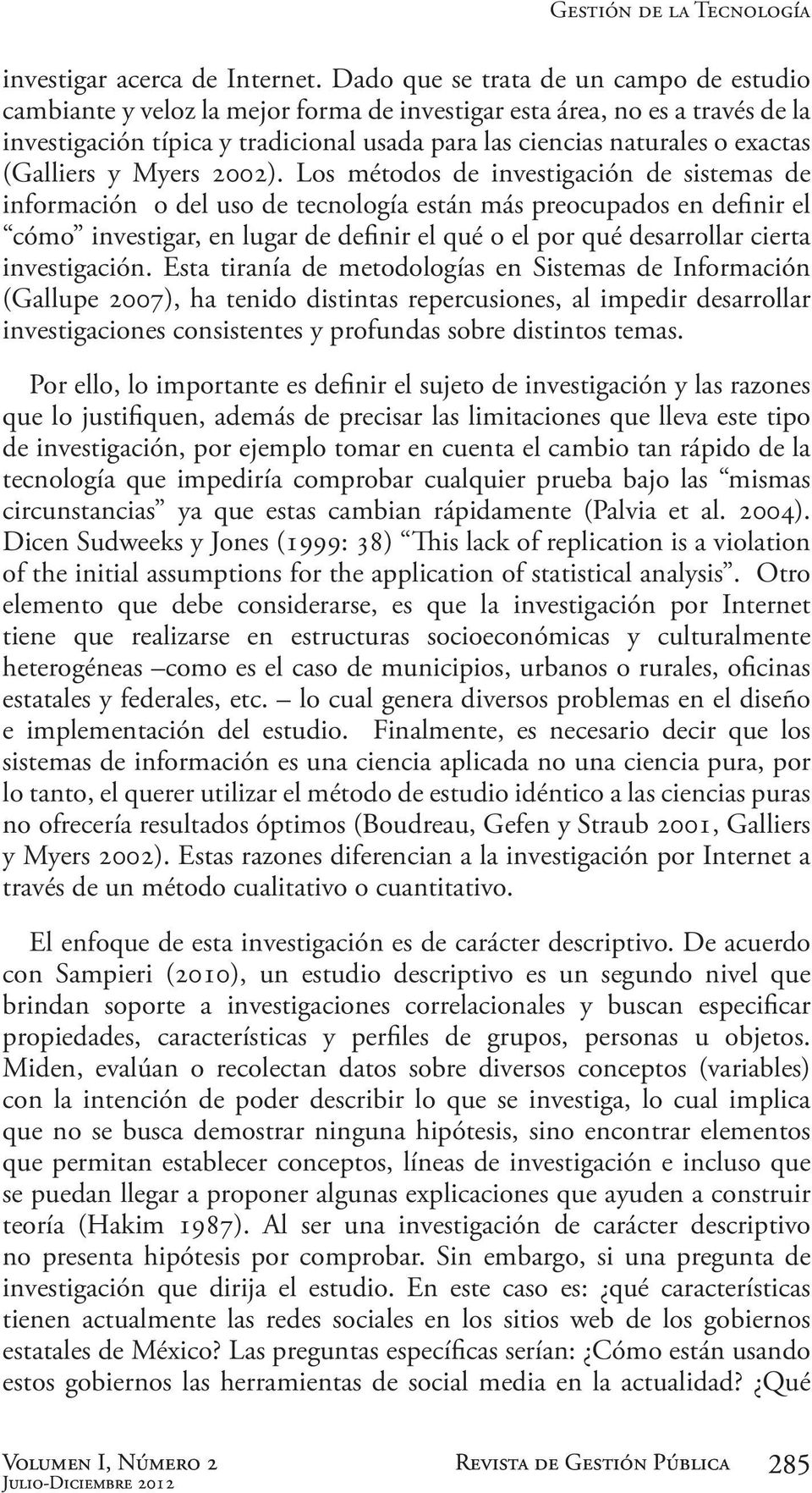 (Galliers y Myers 2002).