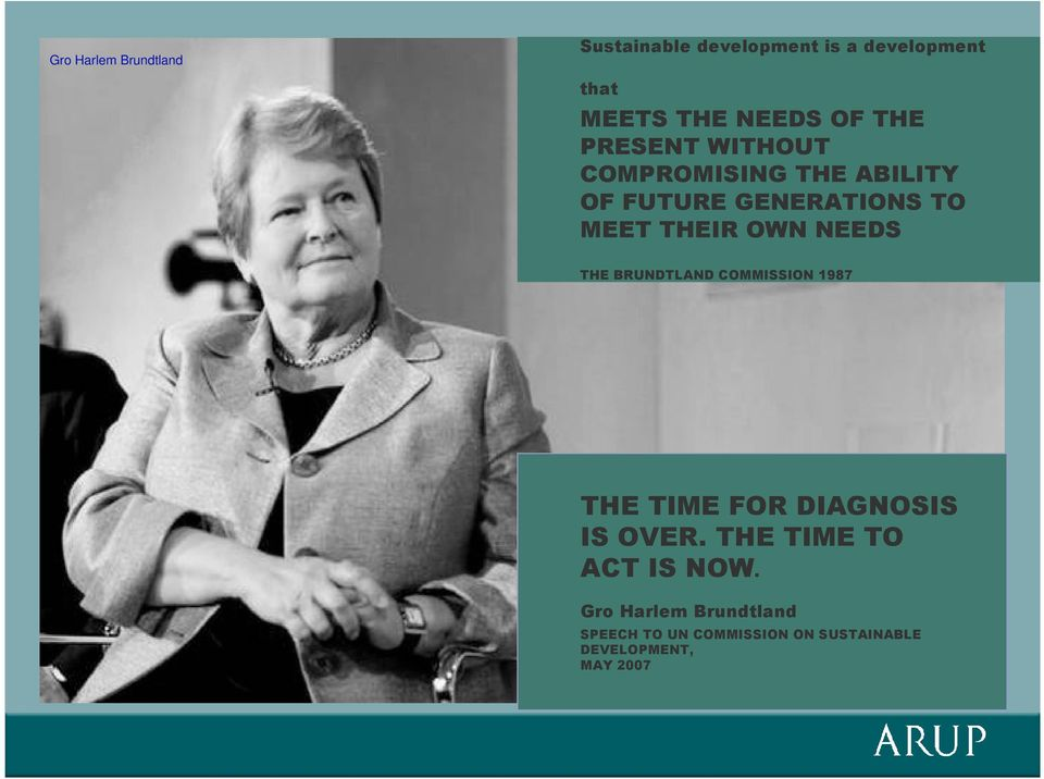 NEEDS THE BRUNDTLAND COMMISSION 1987 THE TIME FOR DIAGNOSIS IS OVER.