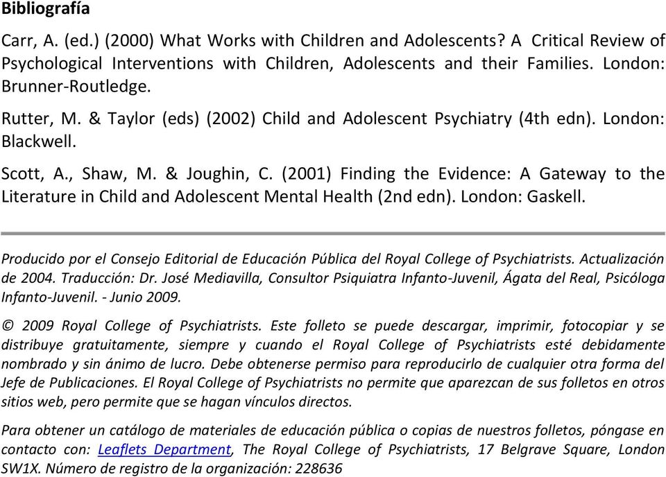 (2001) Finding the Evidence: A Gateway to the Literature in Child and Adolescent Mental Health (2nd edn). London: Gaskell.