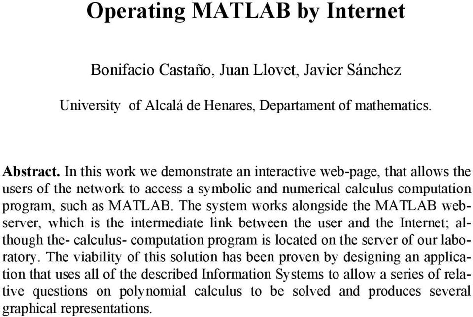 The system works alongside the MATLAB webserver, which is the intermediate link between the user and the Internet; although the- calculus- computation program is located on the server of our