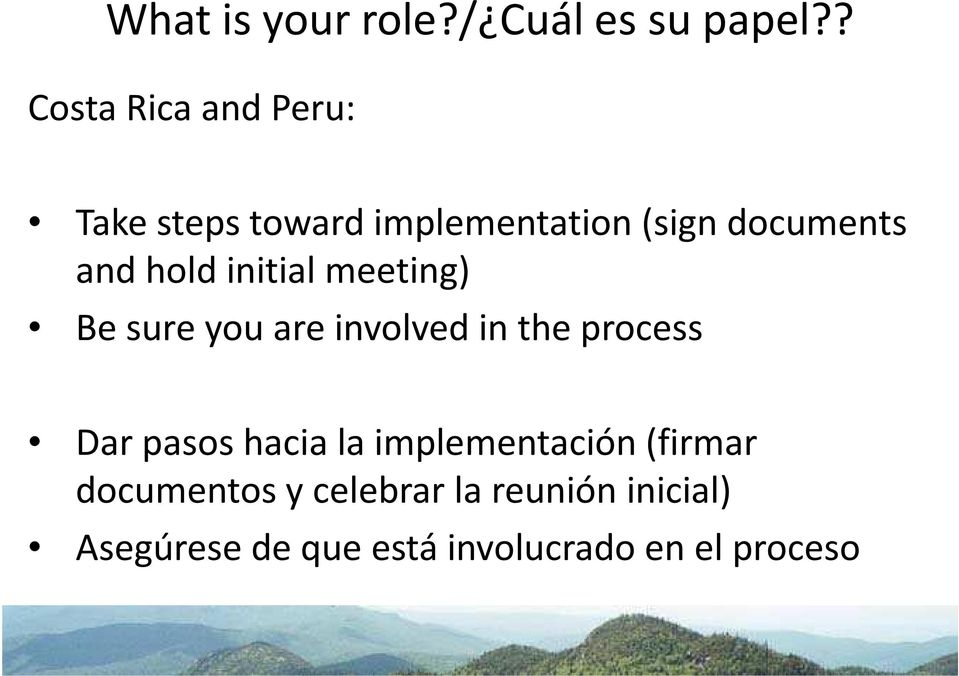 hold initial meeting) Be sure you are involved in the process Dar pasos