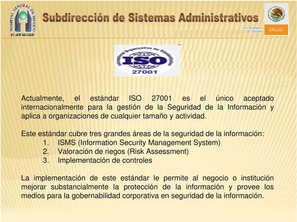 ISMS (Information Security Management System) 2. Valoración de riegos (Risk Assessment) 3.
