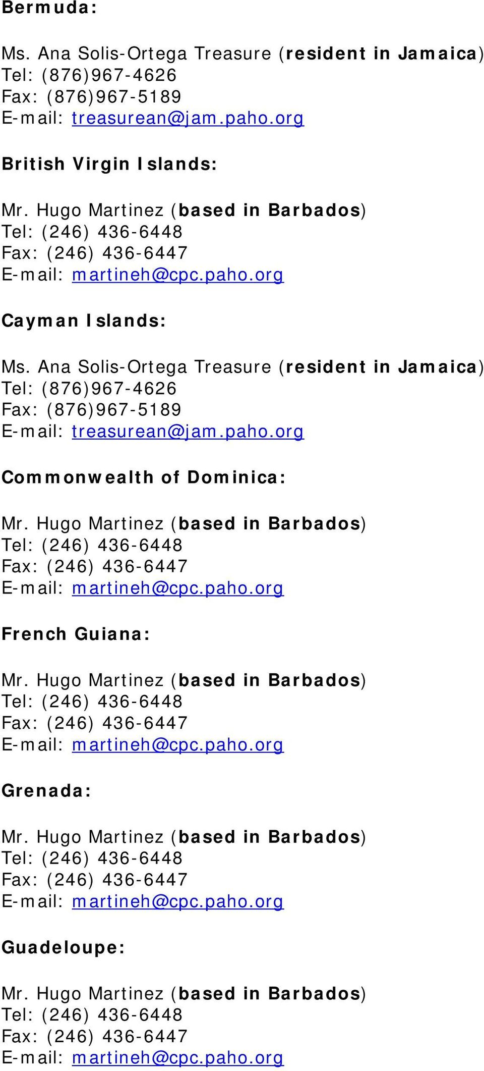 E-mail: treasurean@jam.paho.org British Virgin Islands: Cayman Islands: Ms.