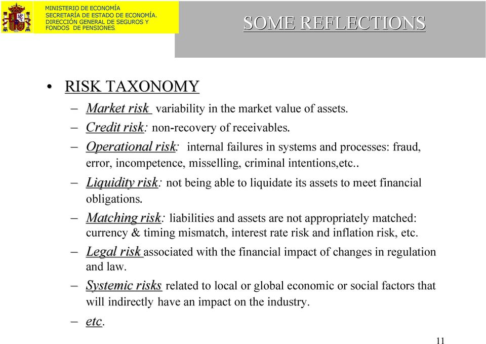 . Liquidity risk: not being able to liquidate its assets to meet financial obligations.