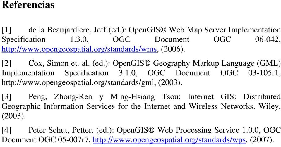 0, OGC Document OGC 03-105r1, http://www.opengeospatial.org/standards/gml, (2003).