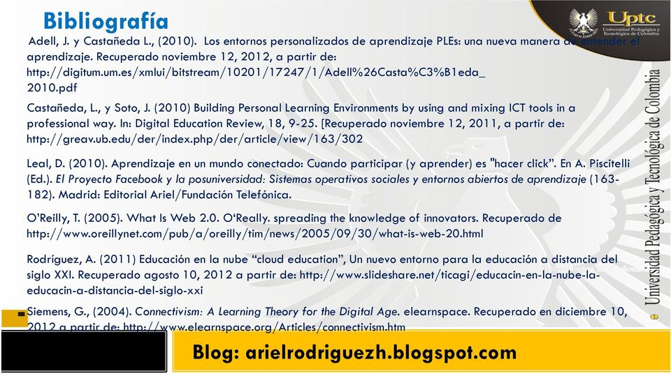 In: Digital Education Review, 18, 9-25. [Recuperado noviembre 12, 2011, a partir de: http://greav.ub.edu/der/index.php/der/article/view/163/302 Leal, D. (2010).