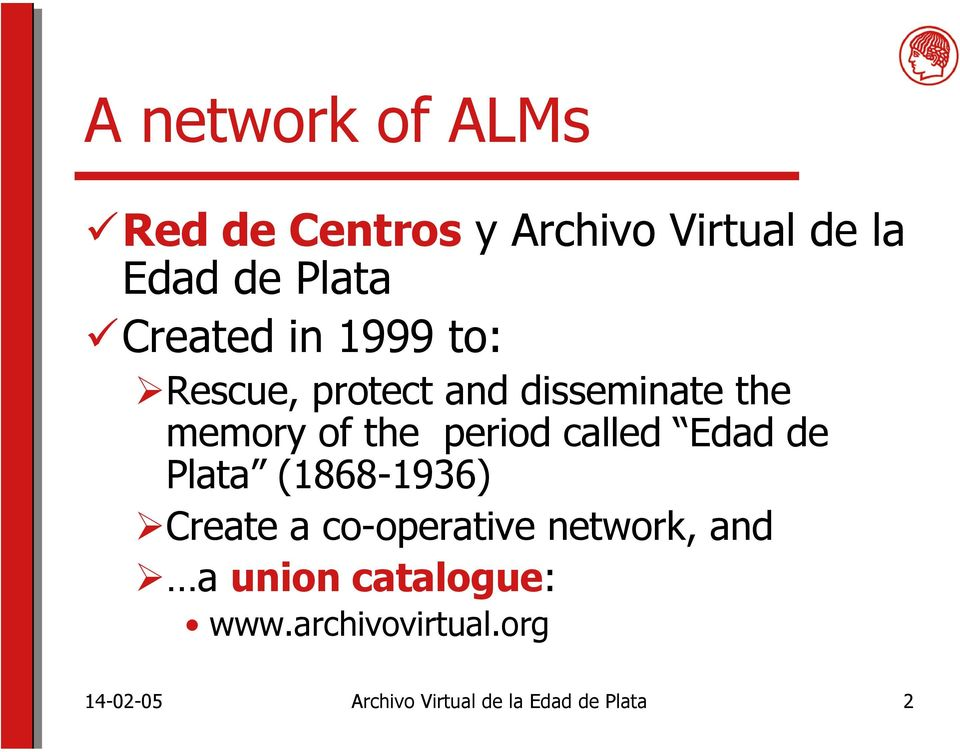 period called Edad de Plata (1868-1936) Create a co-operative network, and