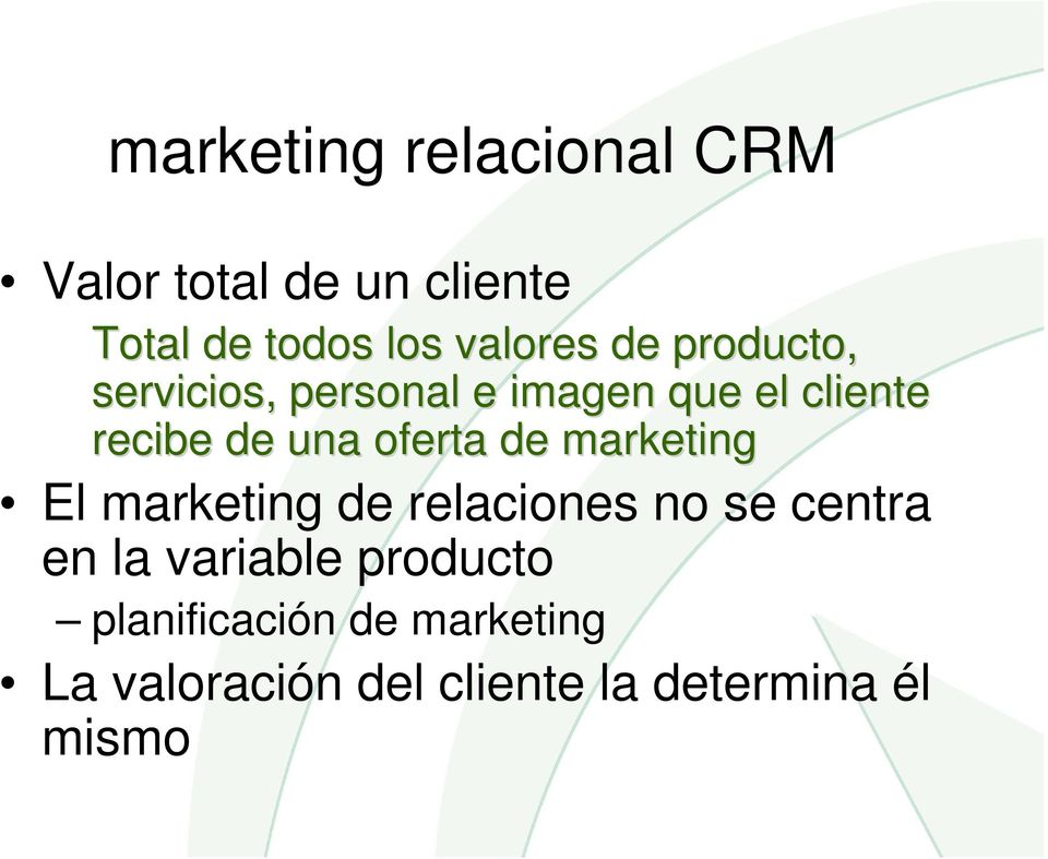 una oferta de marketing El marketing de relaciones no se centra en la